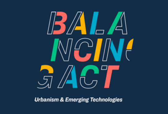 Balancing Act Exhibit Explores How Technology Can Develop a More Human Urban Experience