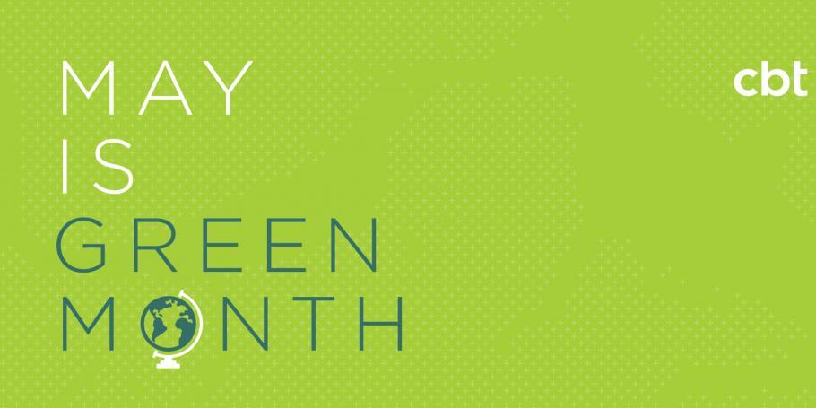 CBT Celebrates Green Month 2015
