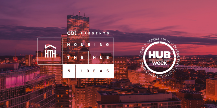 "Join CBT for ""Housing the HUB: 5 Ideas"" at Hubweek!"